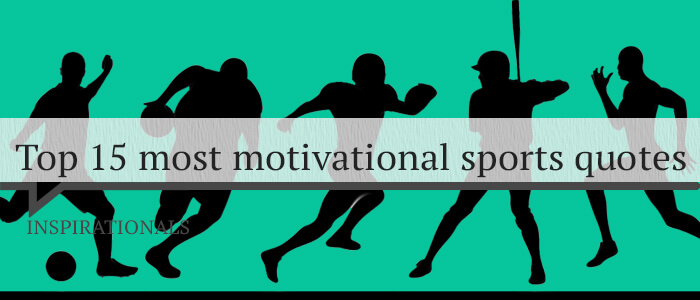 top 15 motivational sports quotes